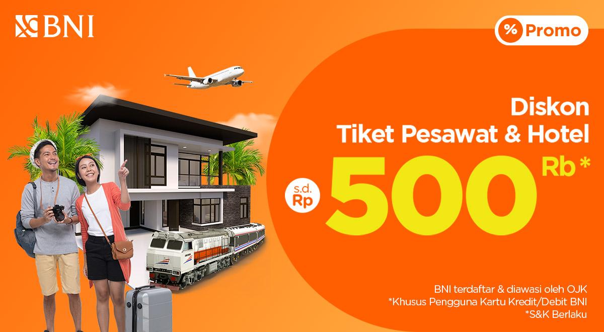 Spesial Setiap Rabu Diskon Tiket Pesawat Hotel Hingga Rp500 000 Dari Bni