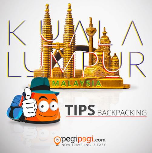 Tips backpacking Kuala Lumpur
