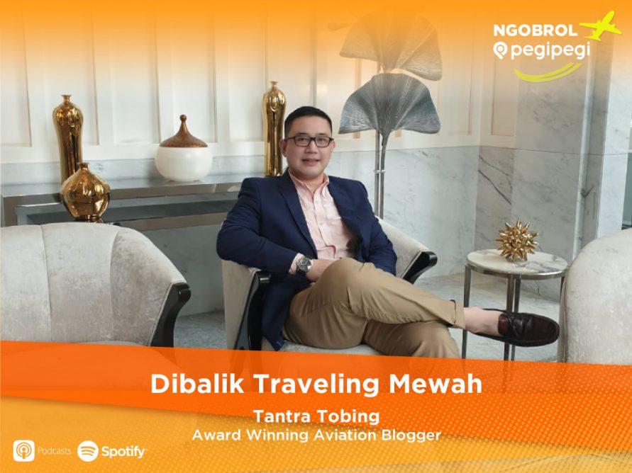 Podcast Ngobrol Pegipegi. Dibalik Traveling Mewah
